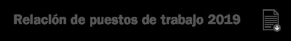 Relación de puestos de trabajo 2019 - Fundación General de la Universidad de Valladolid - Funge UVa